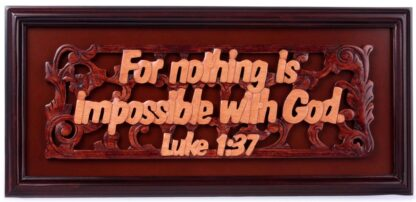 MAHOGANY PLAQUE - NOTHING IS IMPOSSILE