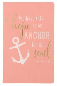 Flexi Cover Journal- We Have This Hope, Hebrews 6-19, 13.9cm X 21.5cm