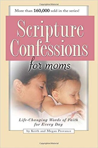 Scripture Confessions for Moms-Life-Changing Words of Faith For Every Day Paperback – November 1, 2003