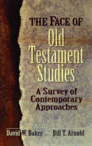 The Face of Old Testament Studies- A Survey of Contemporary Approaches Academic, Bible Studies