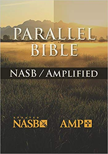 The NASB-Amplified Parallel Bible- New American Standard, Amplified Parallel, Bible