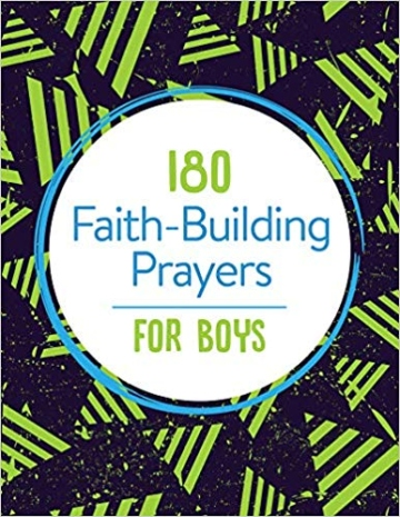 180 Faith-Building Prayers for Boys Paperback – Young Adults