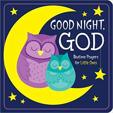 Good Night, God- Bedtime Prayers for Little Ones Board book