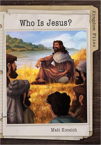 Kingdom Files- Who Is Jesus