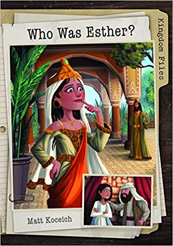 Kingdom Files-Who Was Esther - Paperback – August 1, 2018
