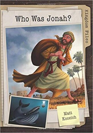Kingdom Files-Who Was Jonah