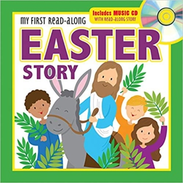 My First Read-Along Easter Story- Includes Music CD with Read-Along Story (Let's Share a Story) Board book – February 1, 2018