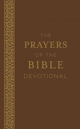 The Prayers of the Bible Devotional