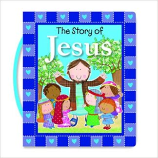 The Story of Jesus (With Handle) Board book