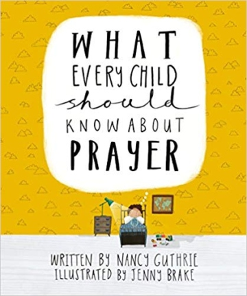 What Every Child Should Know About Prayer Hardcover