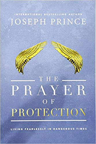 The Prater of Protection By Joseph Prince