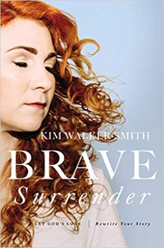 Brave Surrender-Let God's Love Rewrite Your Story Paperback