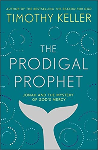 The Prodigal Prophet- Jonah and the Mystery of God's Mercy