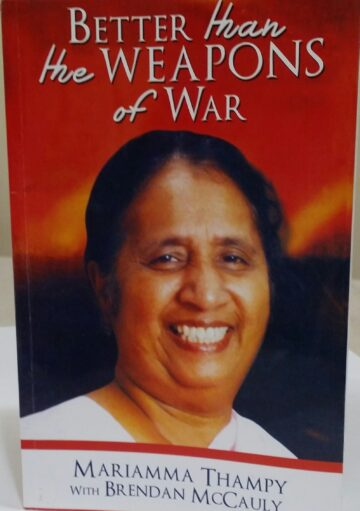 BETTER THAN THE WEAPONS OF WAR BY MARIAMMA THAMPY